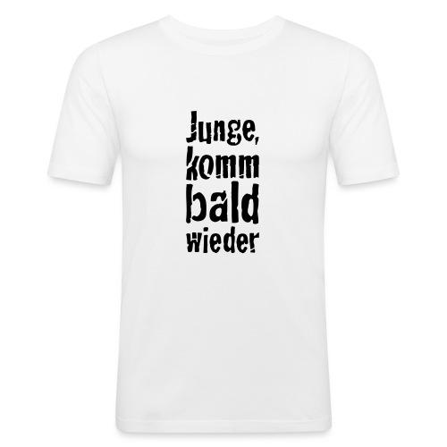 junge, komm bald wieder - Männer Slim Fit T-Shirt