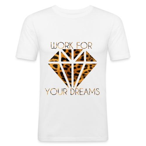 LEOPARD WORK FOR YOUR DREAMS png - Männer Slim Fit T-Shirt
