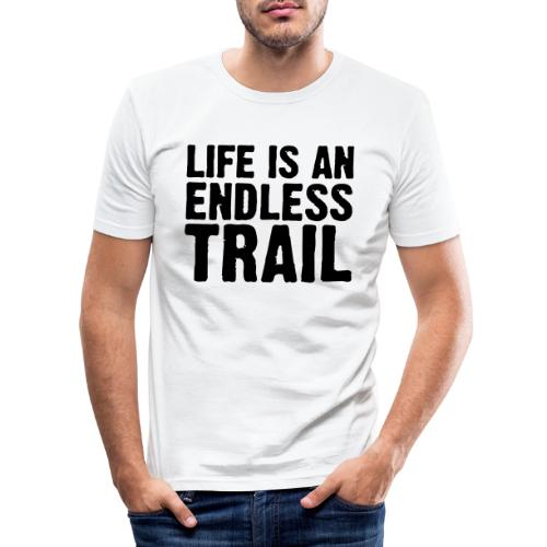 Life is an endless trail - Männer Slim Fit T-Shirt