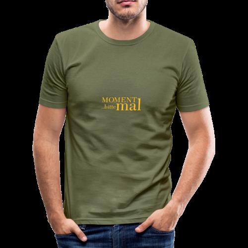 Moment mal bitte .. - Männer Slim Fit T-Shirt