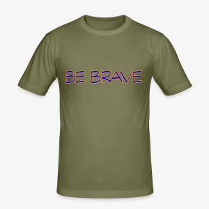 BE BRAVE - Men's Slim Fit T-Shirt