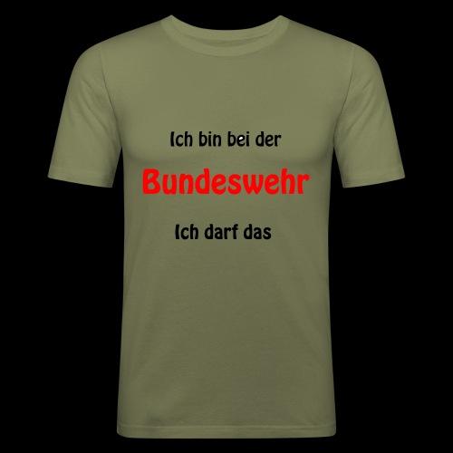 Ich bin bei der Bundeswehr - Ich darf das - Männer Slim Fit T-Shirt