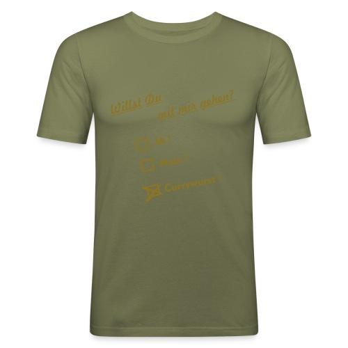 Willst du mit mir gehen - Männer Slim Fit T-Shirt