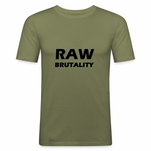 Raw Brutality - Männer Slim Fit T-Shirt