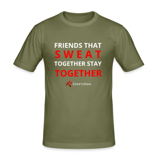 Friends that SWEAT together stay TOGETHER - Männer Slim Fit T-Shirt
