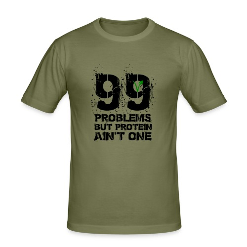 99 problems but proteïn ain't one - slim fit T-shirt