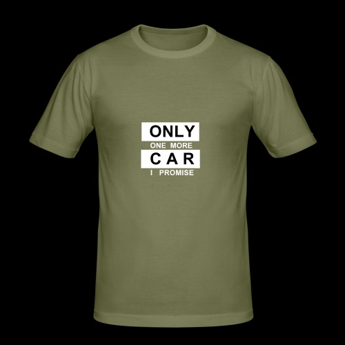 Only One More Car I Promise - Männer Slim Fit T-Shirt