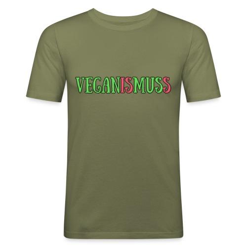veganismuss - Männer Slim Fit T-Shirt
