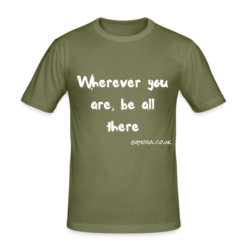 Be all there - Men's Slim Fit T-Shirt
