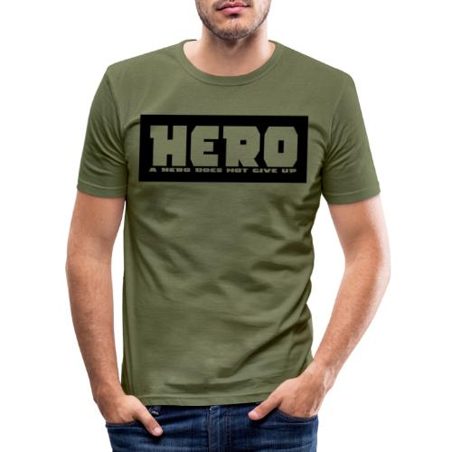 A hero does not give up - Männer Slim Fit T-Shirt