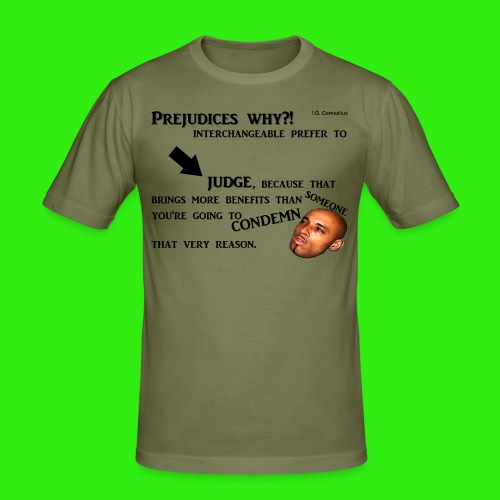Prejudices why... - Mannen slim fit T-shirt