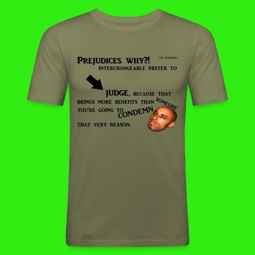 Prejudices why... - slim fit T-shirt