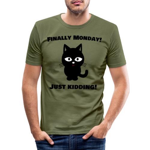 Finally Monday - Männer Slim Fit T-Shirt