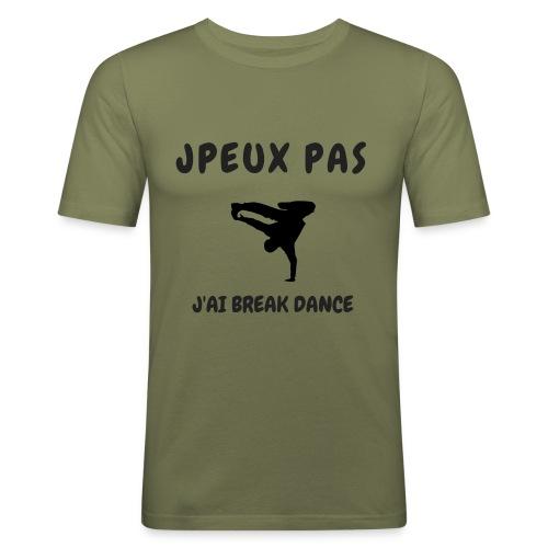JPEUX PAS J'AI BREAK DANCE - T-shirt près du corps Homme