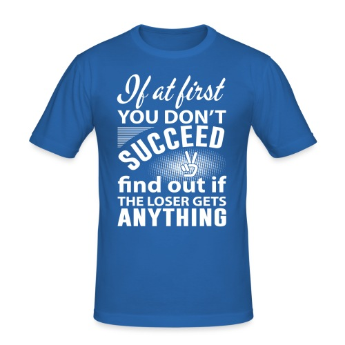if you dont succeed - Slim Fit T-skjorte for menn