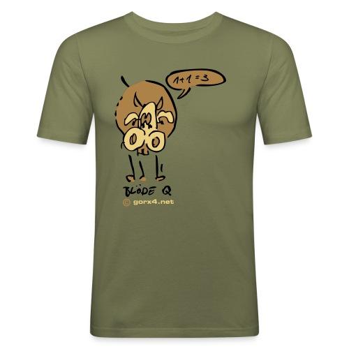 Blöde Kuh Q - Männer Slim Fit T-Shirt