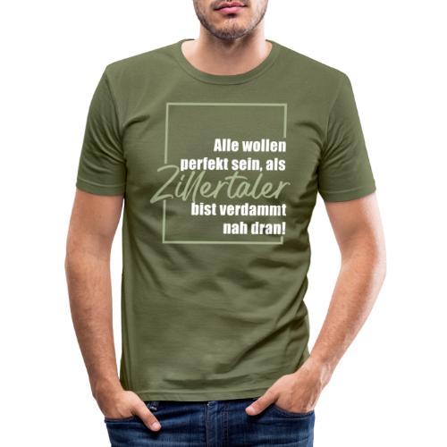 Zillertaler - perfekt - Männer Slim Fit T-Shirt