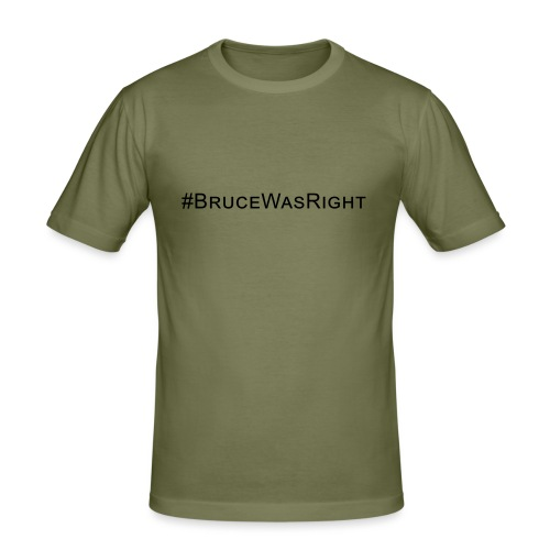 #Brucewasright - Men's Slim Fit T-Shirt