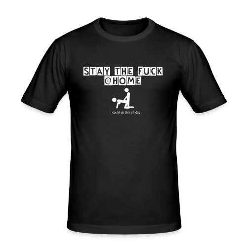 stay the fuck @home - logo - Männer Slim Fit T-Shirt
