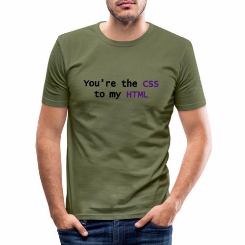 Jij bent mijn CSS - Mannen slim fit T-shirt