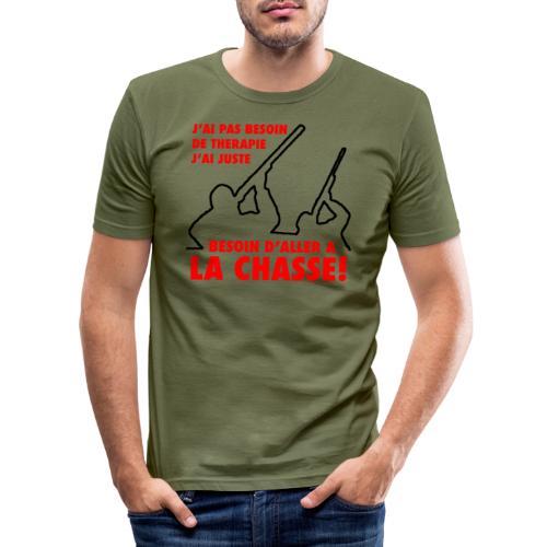 J'ai pas besoin de therapie (Chasse) - T-shirt près du corps Homme