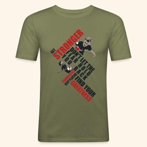 Get Stronger, Don't let the Fear Hold you Back - Männer Slim Fit T-Shirt