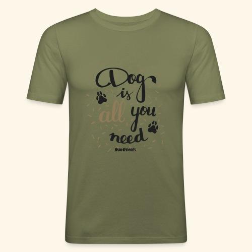 DOG IS ALL YOU NEED - Maglietta aderente da uomo