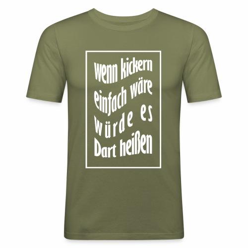 wenn kickern einfach waere weiss - Männer Slim Fit T-Shirt