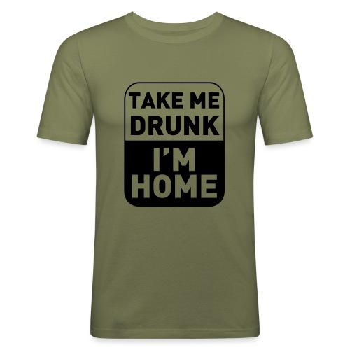 Prenez-moi ivre, je suis à la maison - T-shirt près du corps Homme