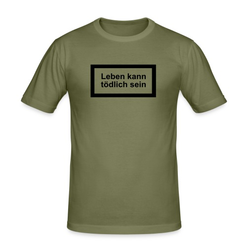 leben_kann_toedlich_sein - Männer Slim Fit T-Shirt