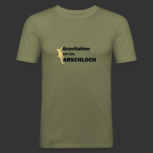 Gravitation Arschloch - Männer Slim Fit T-Shirt