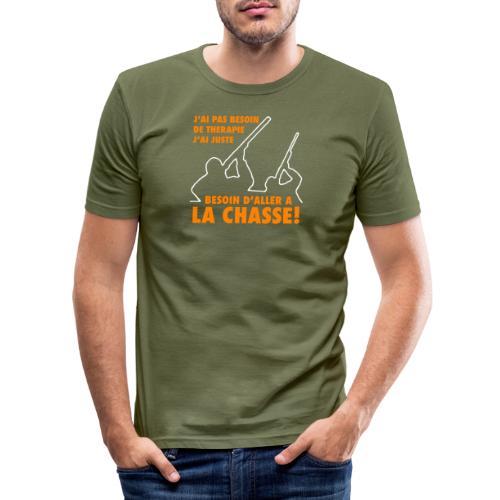 J'ai pas besoin de therapie ! (Chasse) - T-shirt près du corps Homme