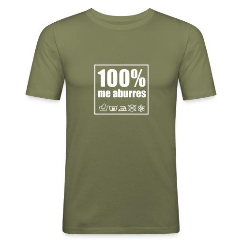 aburres 100 - Camiseta ajustada hombre