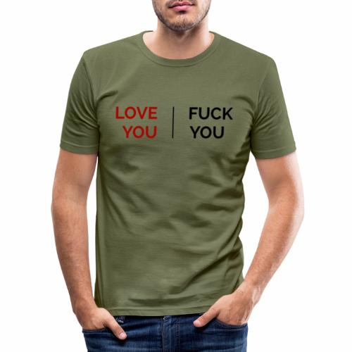 Love You I Fuck You - Slim Fit T-shirt herr