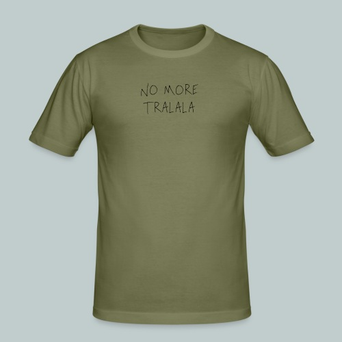 No More Tra La La - Slim Fit T-shirt herr