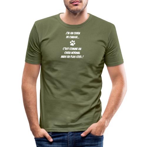 J'ai un chien de chasse... - T-shirt près du corps Homme