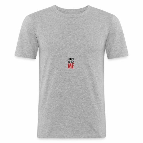 Don't Touch ME - Männer Slim Fit T-Shirt