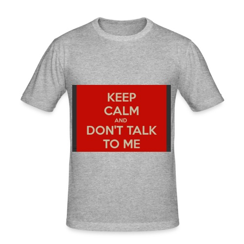 Don't Talk to me - Men's Slim Fit T-Shirt