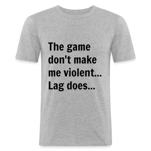 The game don't make me violent... Lag does... - Herre Slim Fit T-Shirt