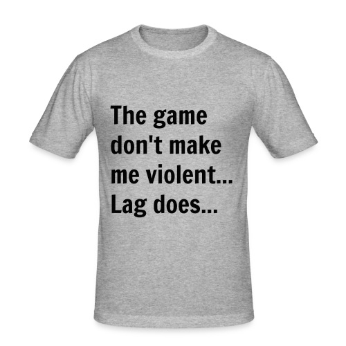 The game don't make me violent... Lag does... - Herre Slim Fit T-Shirt
