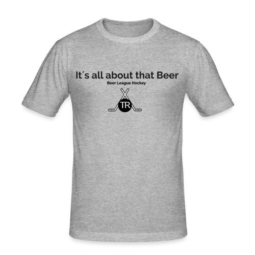 Its all about that beer - Männer Slim Fit T-Shirt