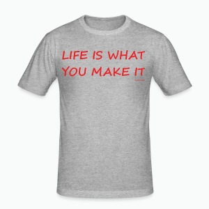 Life is what you make it - Men's Slim Fit T-Shirt