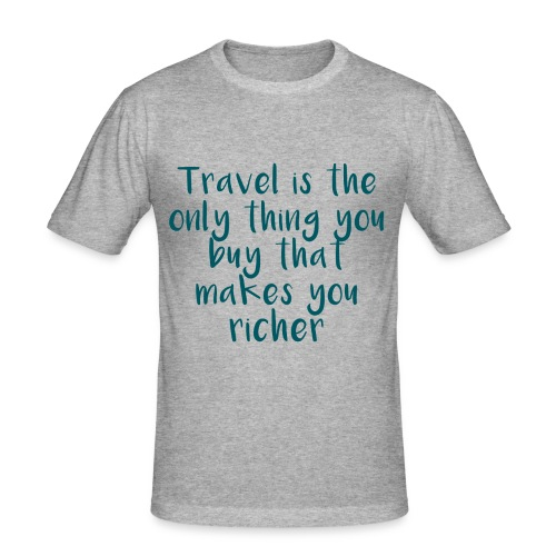 Travel Is The Only Thing - Männer Slim Fit T-Shirt