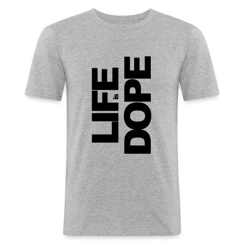 Life Is Dope - Männer Slim Fit T-Shirt