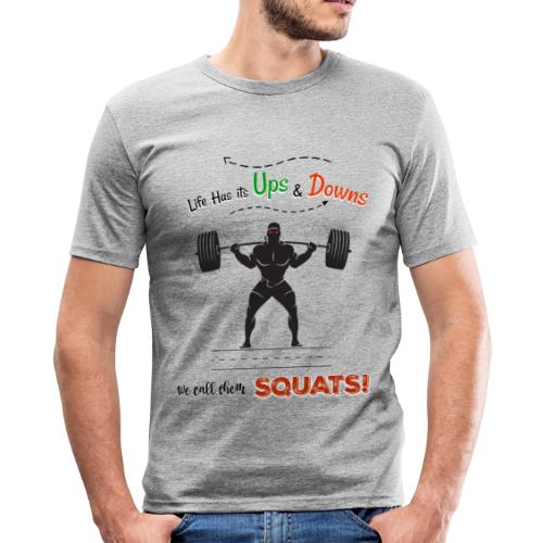 Do You Even Squat? - Men's Slim Fit T-Shirt