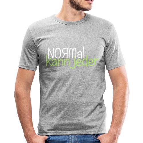Normal kann jeder - Männer Slim Fit T-Shirt