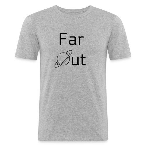 Far Out - Men's Slim Fit T-Shirt