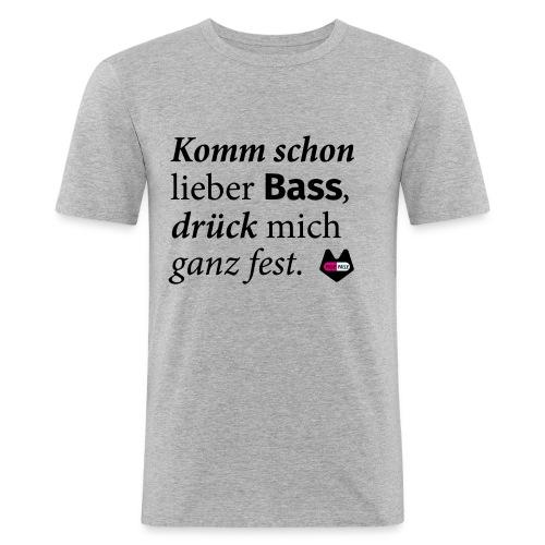 Komm schon lieber Bass - Männer Slim Fit T-Shirt