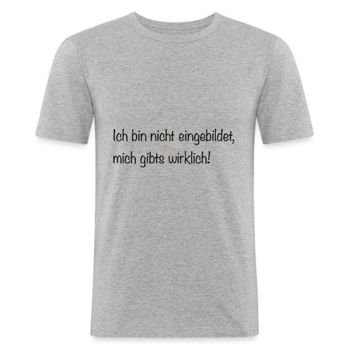Ich bin nicht eingebildet - Männer Slim Fit T-Shirt