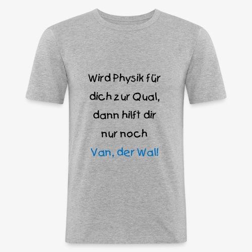 ....dann hilft dir nur noch Van, der Wal - Männer Slim Fit T-Shirt